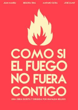 Sergio Serrano | Diseño Gráfico | Cartel Como si el fuego no fuera contigo